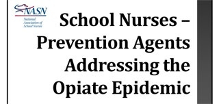 School Nurses -- Prevention Agents Addressing the Opiate Epidemic