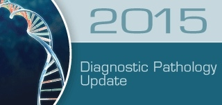 Diagnostic Pathology Update 2015
