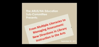 From Multiple Literacies to Managing Assessment: New Directions in Library Instruction in the Arts