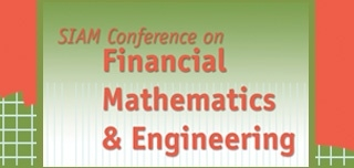 2014 SIAM Conference on Financial Mathematics and Engineering