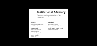 Institutional Advocacy & Demonstrating the Value of Art Libraries