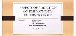 The Effects of Addiction on Employment/Return to Work