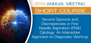 SC58 - Second Opinions and Discrepancies in Fine Needle Aspiration (FNA) Cytology: An Interactive Approach to Diagnostic Work-up