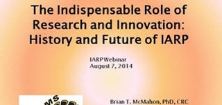 Where We've Been and Where We're Going: The Indispensable Role of Research and Innovation in the History and Future of IARP
