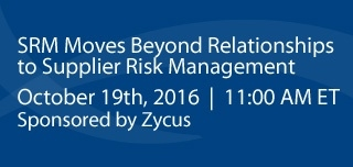 Keep Friends Close, Suppliers Closer: SRM Moves Beyond Relationships to Supplier Risk Management