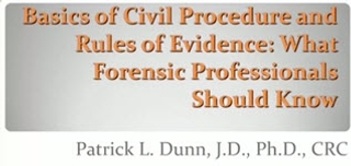 Basics of Civil Procedure and Rules of Evidence: What Forensic Professionals Should Know