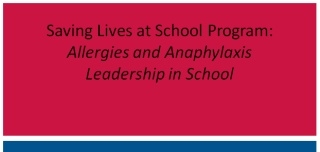 Saving Lives at School Program: Allergies and Anaphylaxis Leadership in School