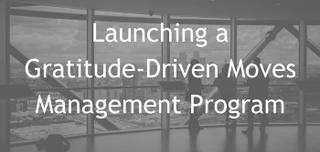 April 18, 2017 | Launching a Gratitude Driven Moves Management Program