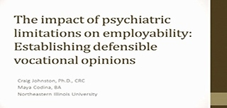 The Impact of Psychiatric Limitations on Employability: Establishing Defensible Vocational Opinions