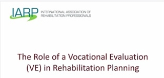 The Role of a Vocational Evaluation (VE) in Rehabilitation Planning
