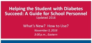 Helping the Student with Diabetes Succeed: A Guide for School Personnel – What's New? How to Use?