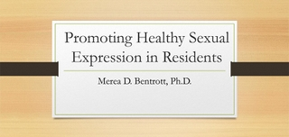 Promoting Healthy Sexual Expression in Residents