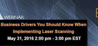 Webinar: Business Drivers You Should Know When Implementing Laser Scanning