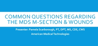 Commonly Asked Questions on the  MDS 3.0, M-Section