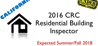2016 CRC- Residential Building Inspector- Under Construction