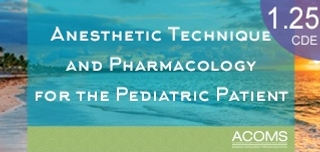 Anesthetic Technique and Pharmacology for the Pediatric Patient