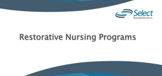 "It's Time to ""Restore"" Your Restorative Nursing Program"