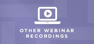 Other Webinar Recordings