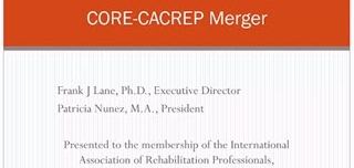 CORE-CACREP Merger: Decision and the Impact on Rehab Counselor Practice