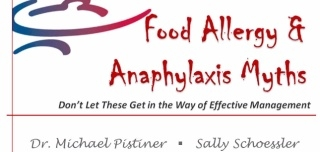 Food Allergy & Anaphylaxis Myths: Don't Let These Get in the Way of Effective Management